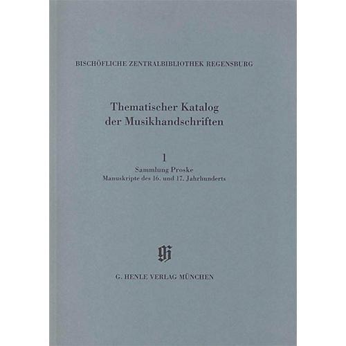 G. Henle Verlag Sammlung Proske, Manuskripte des 16. und 17. Jahrhunderts aus den Signaturen A.R., B, C, AN Henle Books