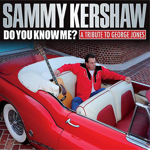 Alliance Sammy Kershaw - Do You Know Me: A Tribute to George Jones
