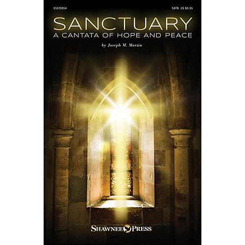 Shawnee Press Sanctuary (A Cantata of Hope and Peace) Studiotrax CD Composed by Joseph M. Martin