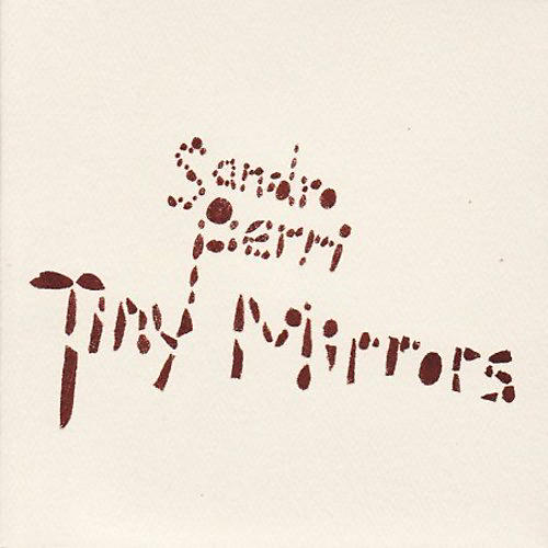 Alliance Sandro Perri - Tiny Mirrors