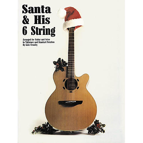 Creative Concepts Santa & His 6-String Guitar Tab Songbook