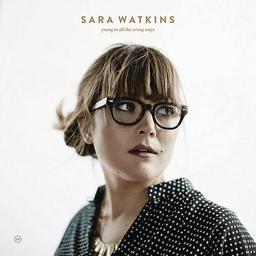 Alliance Sara Watkins - Young In All The Wrong Ways