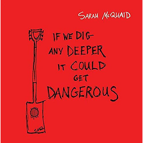 Alliance Sarah McQuaid - If We Dig Any Deeper It Could Get Dangerous