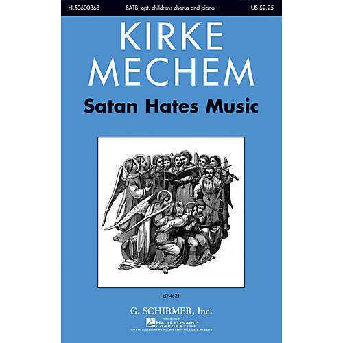 G. Schirmer Satan Hates Music SATB composed by Kirke Mechem