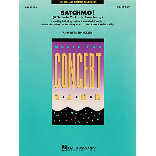 Hal Leonard Satchmo! (Tribute to Louis Armstrong) Concert Band Level 4 Arranged by Ted Ricketts
