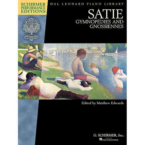 G. Schirmer Satie - Gymnopedies and Gnossiennes Schirmer Performance Editions by Satie Edited by Matthew Edwards