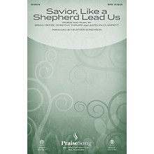 PraiseSong Savior, Like a Shepherd Lead Us (Blessed Jesus) SATB by Leigh Nash arranged by Heather Sorenson