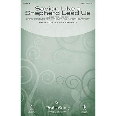 PraiseSong Savior, Like a Shepherd Lead Us (Blessed Jesus) SATB by Leigh Nash arranged by Heather Sorenson