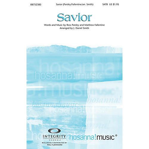 Integrity Choral Savior SATB Arranged by J. Daniel Smith