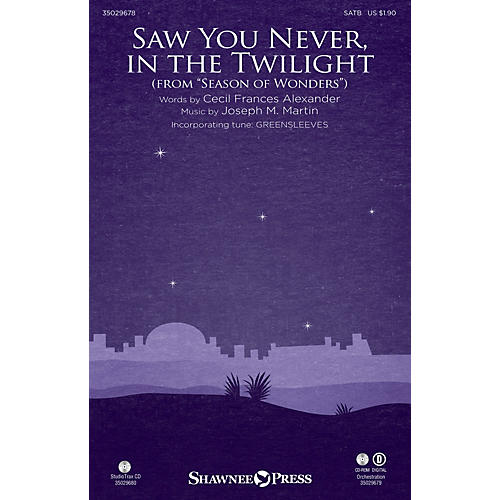 Shawnee Press Saw You Never, in the Twilight (from Season of Wonders) Studiotrax CD Composed by Joseph M. Martin