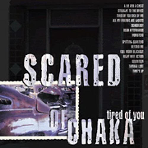 Alliance Scared of Chaka - Tired of You