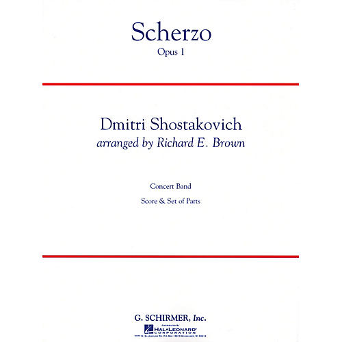 G. Schirmer Scherzo, Op. 1 Concert Band Level 4 Composed by Dmitri Shostakovich Arranged by Richard E. Brown