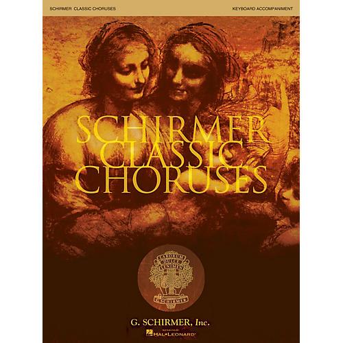 G. Schirmer Schirmer Classic Choruses (Keyboard Accompaniment) arranged by Stan Pethel