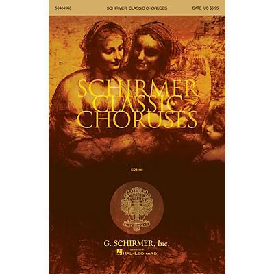 G. Schirmer Schirmer Classic Choruses (SATB collection)