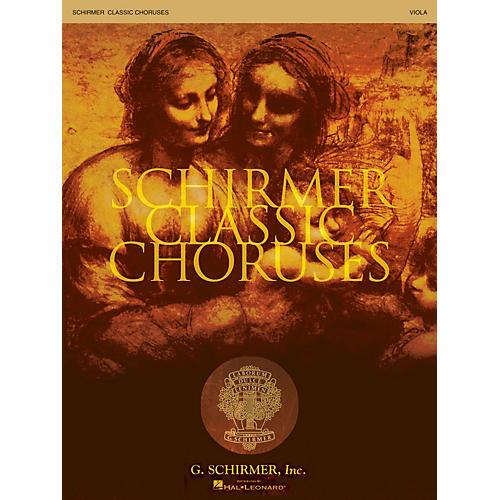G. Schirmer Schirmer Classic Choruses (Viola) arranged by Stan Pethel