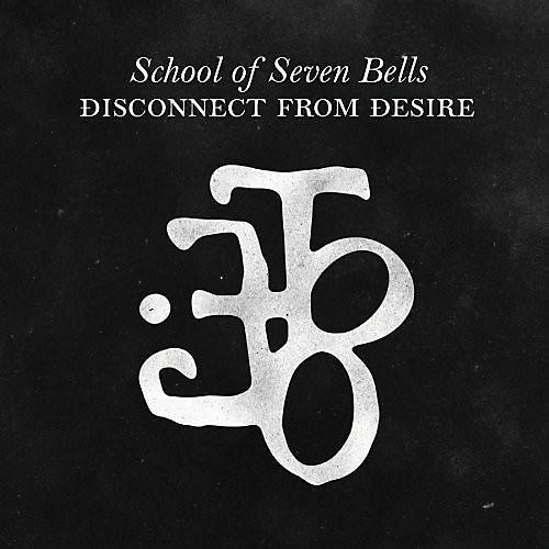 Alliance School of Seven Bells - Disconnect from Desire