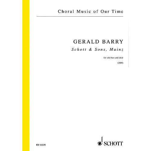 Schott Schott and Sons, Mainz (Solo Bass and SATB Choir a cappella) SATB with Solo Composed by Gerald Barry
