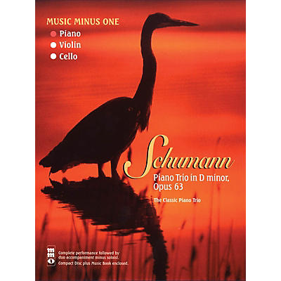 Music Minus One Schumann - Piano Trio in D minor, Op. 63 Music Minus One Series Softcover with CD by Schumann, Robert