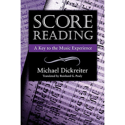 Amadeus Press Score Reading (A Key to the Music Experience) Amadeus Series Softcover Written by Michael Dickreiter
