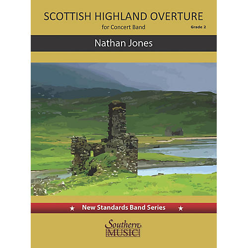 Southern Scottish Highland Overture (for Concert Band) Concert Band Level 2.5 composed by Nathan Jones