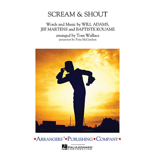 Arrangers Scream & Shout Marching Band Level 3 by will.i.am Arranged by Tom Wallace