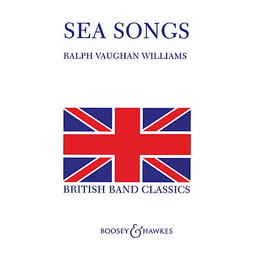 Boosey and Hawkes Sea Songs Concert Band Composed by Ralph Vaughan Williams