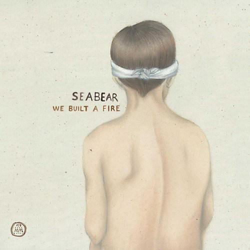 Alliance Seabear - We Built a Fire