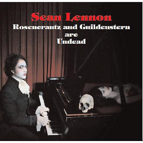 Alliance Sean Lennon - Rosencrantz and Guildenstern Are Undead