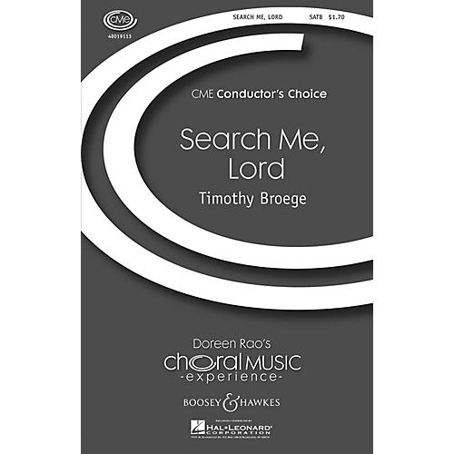 Boosey and Hawkes Search Me, Lord (CME Conductor's Choice ) SATB composed by Timothy Broege