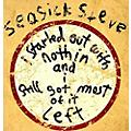 Alliance Seasick Steve - I Started Out With Nothin & I Still Got Most Of thumbnail