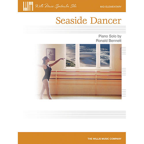 Willis Music Seaside Dancer (Willis Music Spectacular Solos/Mid-Elem Level) Willis Series by Ronald Bennett