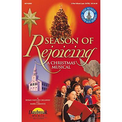 Daybreak Music Season of Rejoicing (Musical) 2 Part Mixed arranged by Susan Naylor Callaway