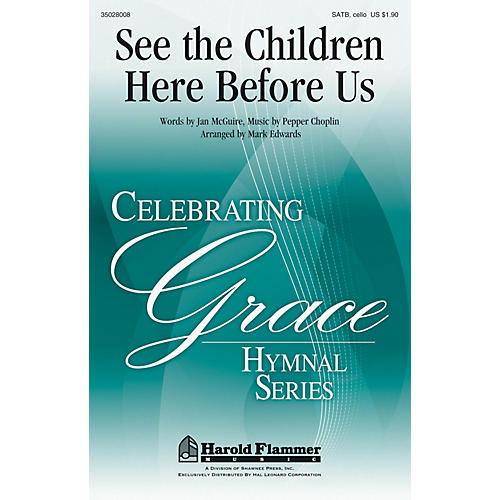 Shawnee Press See the Children Here Before Us SATB W/ CELLO arranged by Mark Edwards