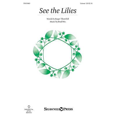 Shawnee Press See the Lilies UNIS composed by Brad Nix