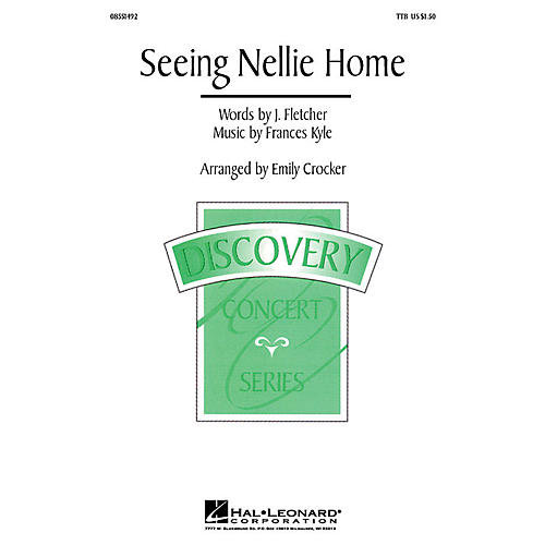 Hal Leonard Seeing Nellie Home TTB arranged by Emily Crocker