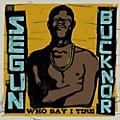 Alliance Segun Bucknor - Who Say I Tire thumbnail