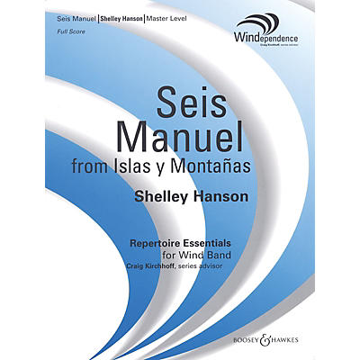 Boosey and Hawkes Seis Manuel (from Islas y Montañas) Concert Band Level 4 Composed by Shelley Hanson