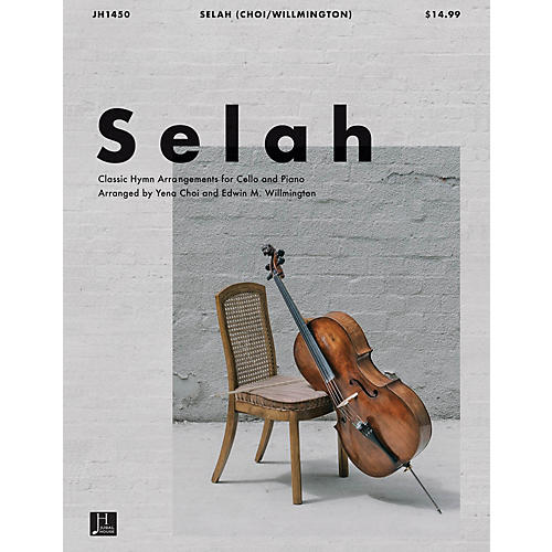 Jubal House Publications Selah for Cello/piano by Yena Choi and Edwin M. Willmington