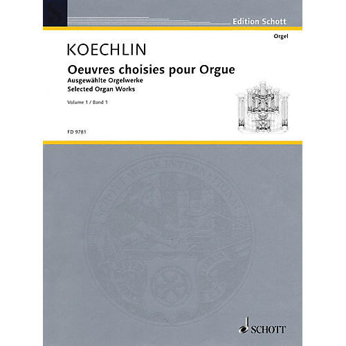Schott Selected Organ Works (Volume 1) Schott Series Composed by Charles Koechlin