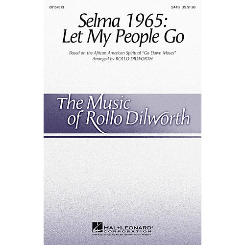 Hal Leonard Selma 1965: Let My People Go SATB arranged by Rollo Dilworth
