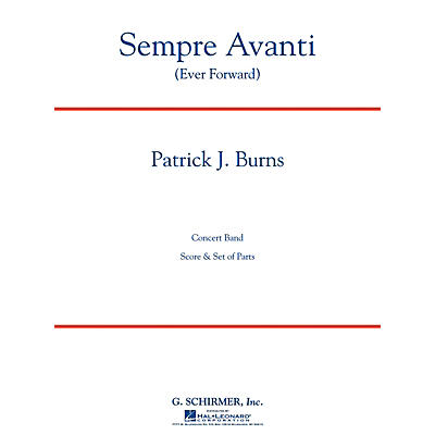G. Schirmer Sempre Avanti Concert Band Level 4 Composed by Patrick Burns