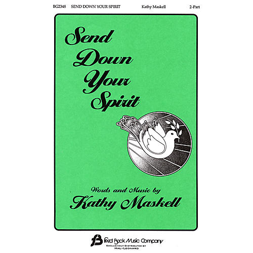 Fred Bock Music Send Down Your Spirit 2 Part Mixed composed by Kathy Maskell