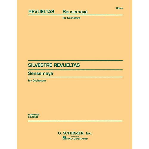 G. Schirmer Sensemayà (1938) (Study Score No. 51) Study Score Series Composed by Silvestre Revueltas