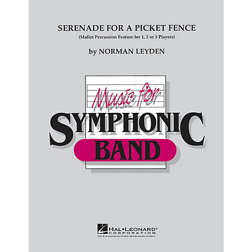 Hal Leonard Serenade for a Picket Fence Concert Band Level 4 Composed by Norman Leyden