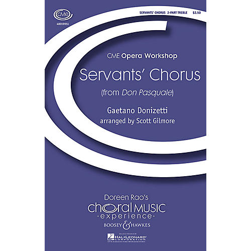 Boosey and Hawkes Servants' Chorus (from Don Pasquale) CME Opera Workshop 2-Part arranged by Scott Gilmore