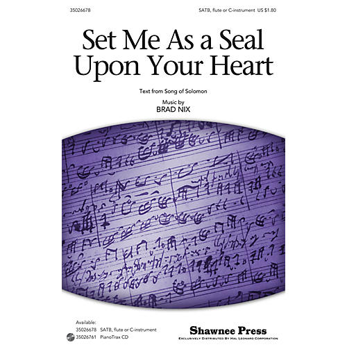Shawnee Press Set Me As a Seal Upon Your Heart SATB WITH FLUTE (OR C-INST) composed by Brad Nix