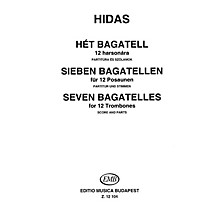 Editio Musica Budapest Seven Bagatelles for 12 Trombones EMB Series by Frigyes Hidas