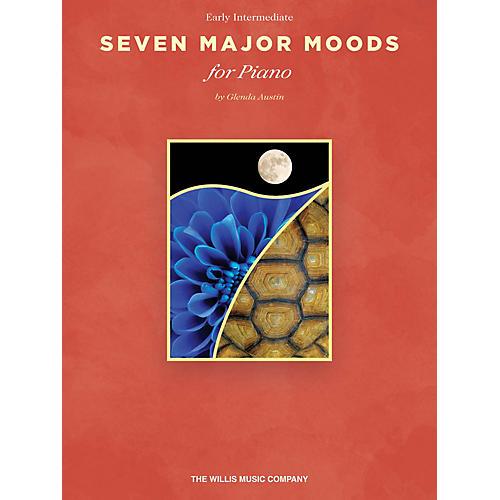 Willis Music Seven Major Moods (Early Inter Level) Willis Series Book by Glenda Austin