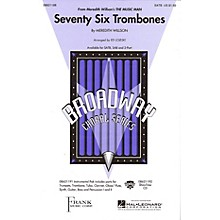 Hal Leonard Seventy Six Trombones (from Meredith Willson's The Music Man) SATB arranged by Ed Lojeski