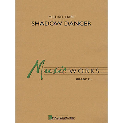 Hal Leonard Shadow Dancer Concert Band Level 2 Composed by Michael Oare